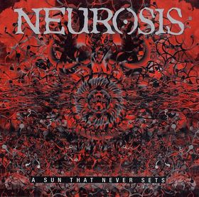 Neurosis - A Sun That Never Sets (Relapse, 2001)