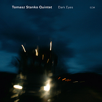 Tomasz Stanko Quintet Dark Eyes