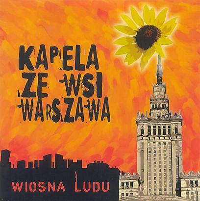 Kapela ze Wsi Warszawa - Wiosna Ludu (Jaro, 2001 / MetalMind, 2005)