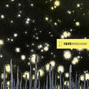 Isis - Wavering Radiant (Ipecac, 2009)