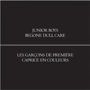 Junior Boys - Begone Dull Care (Domino, 2009)