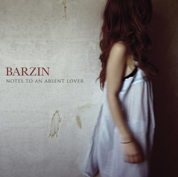 Barzin - Notes To Absent Lover