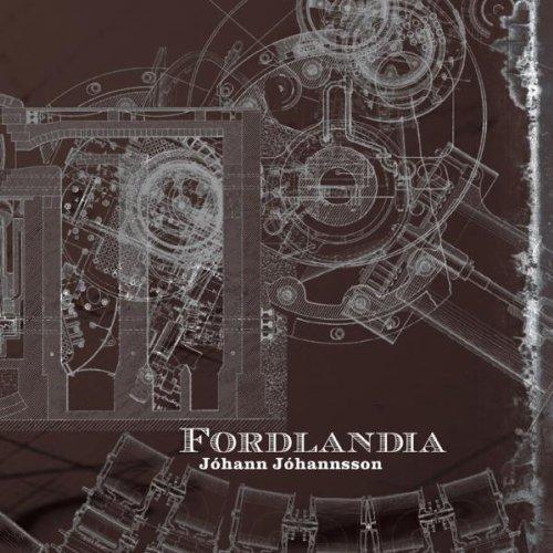 Jóhann Jóhannsson - Fordlândia